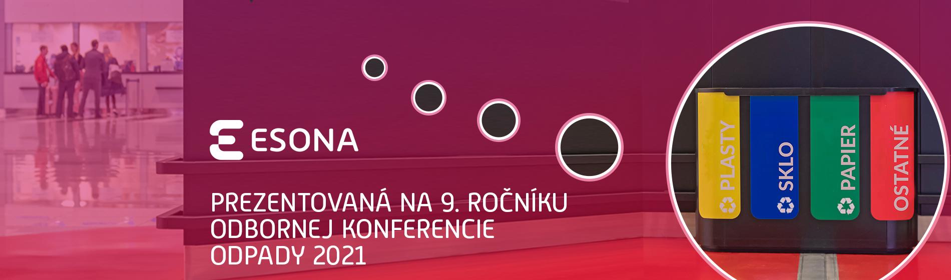 ESONA prezentovaná na 9. ročníku odbornej konferencie ODPADY 2021