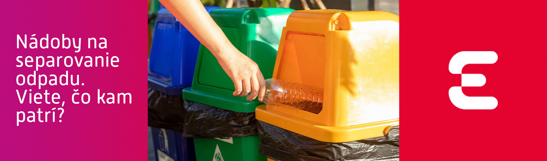 Nádoby na separovanie odpadu. Viete, čo kam patrí?