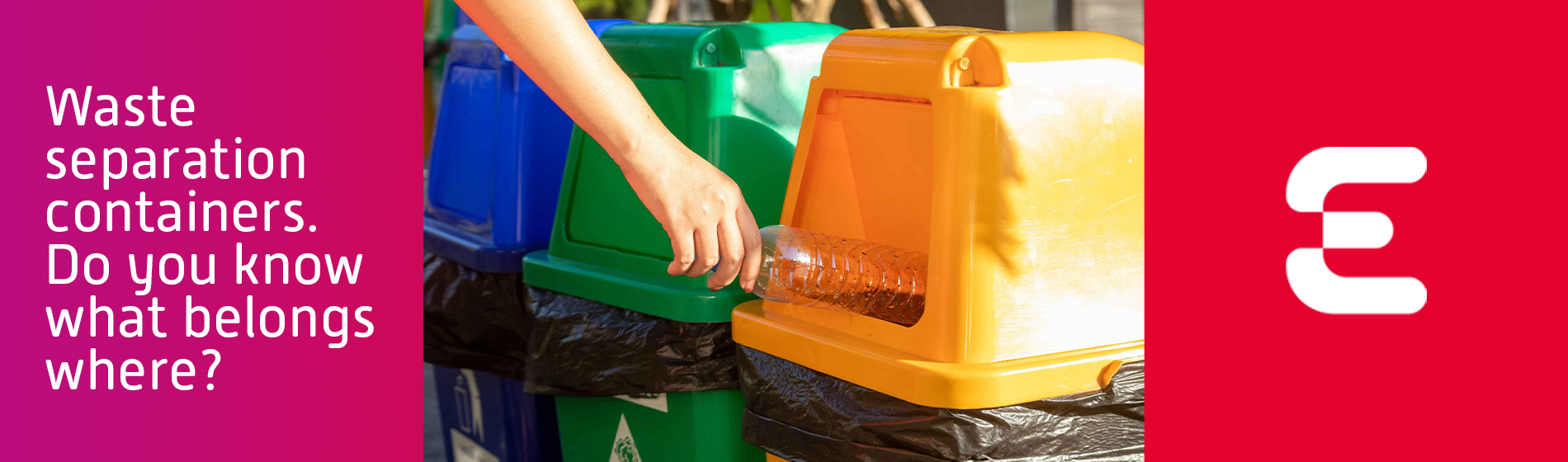 Waste separation containers. Do you know what belongs where?
